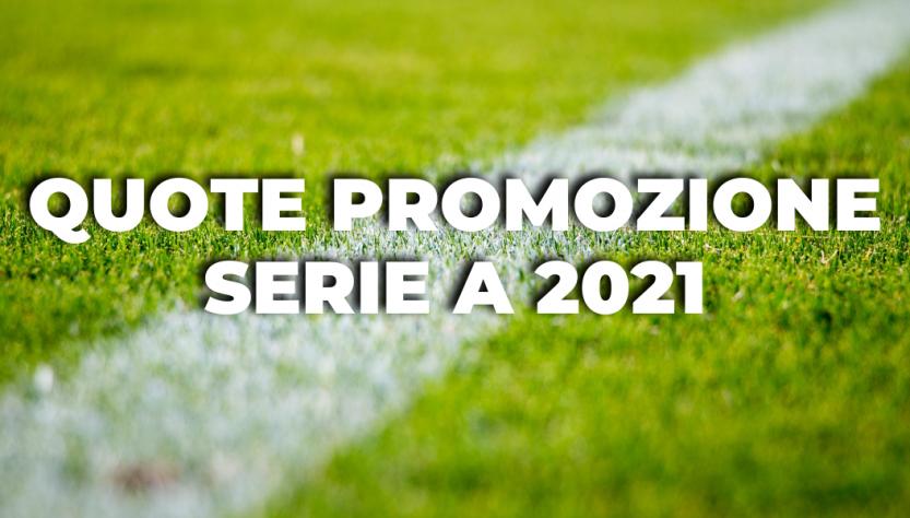 quote promozione serie a 2021